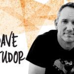 PROFILE: DAVE TUDOR